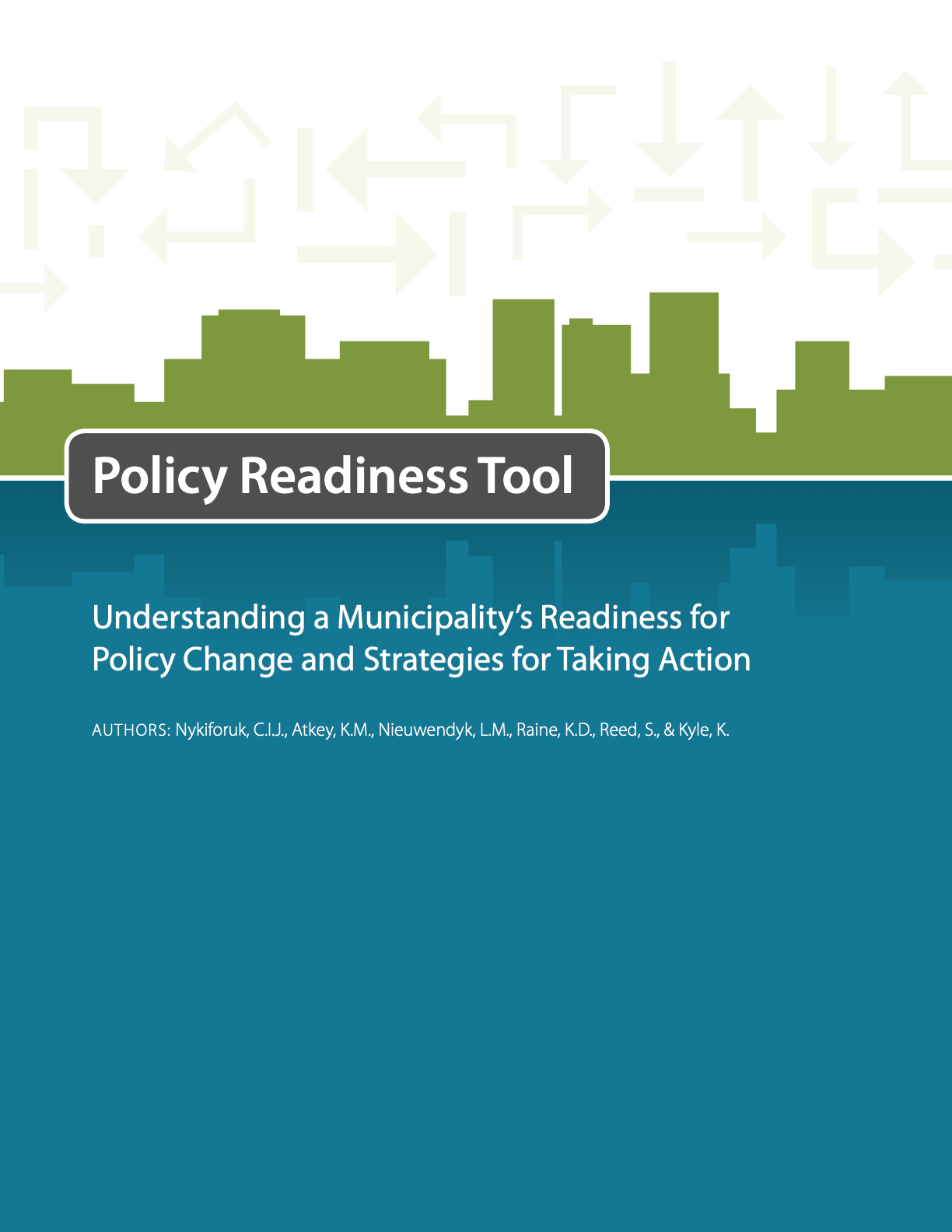 Policy Readiness Tool: Understanding a Municipality's Readiness for Policy Change and Strategies for Taking Action